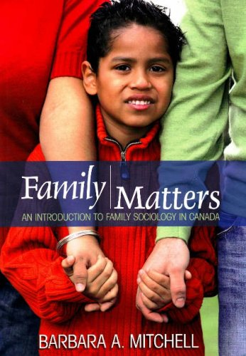 Family Matters: An Introduction to Family Sociology in Canada 9781551303413