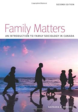 Family Matters: An Introduction to Family Sociology in Canada 9781551304106