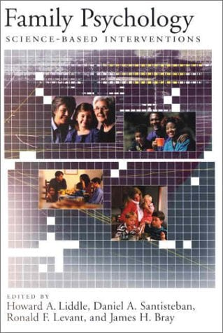 Family Psychology: Science-Based Interventions 9781557987860