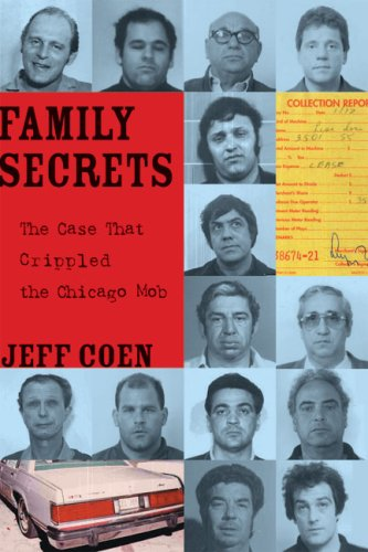 Family Secrets: The Case That Crippled the Chicago Mob 9781556527814