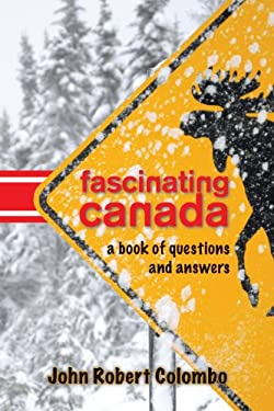 Fascinating Canada: A Book of Questions and Answers 9781554889235