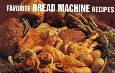 Favorite Bread Machine Recipes 9781558671522