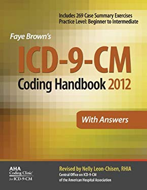 Faye Brown's ICD-9-CM Coding Handbook with Answers 2012 9781556483806