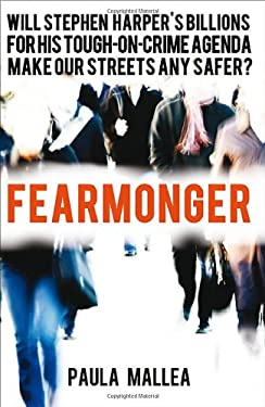 Fearmonger: Stephen Harper's Tough-On-Crime Agenda 9781552778982