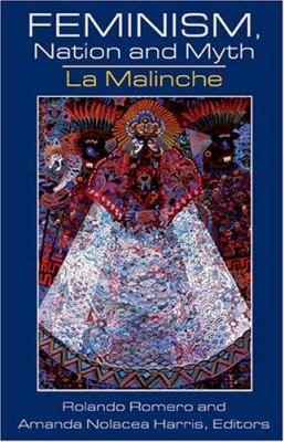 Feminism, Nation and Myth: La Malinche 9781558854406
