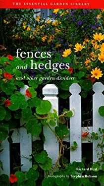 Fences and Hedges: Garden Project Workbook, Vol. 7; And Other Garden Dividers 9781556708367