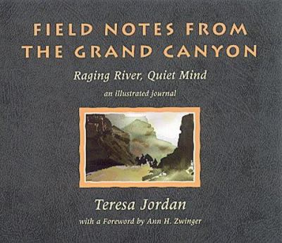 Field Notes from the Grand Canyon: Raging River, Quiet Mind 9781555662554