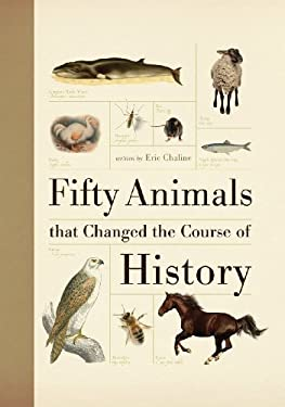 Fifty Animals That Changed the Course of History 9781554078974