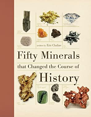 Fifty Minerals That Changed the Course of History 9781554079841