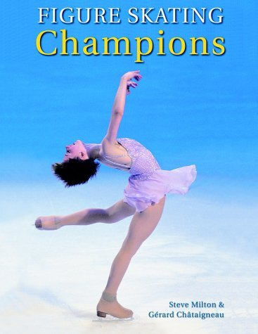 Figure Skating Champions: Includes the 2002 Winter Olympics 9781552976586