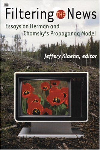 Filtering the News: Essays on Herman and Chomsky's Propaganda Model 9781551642604