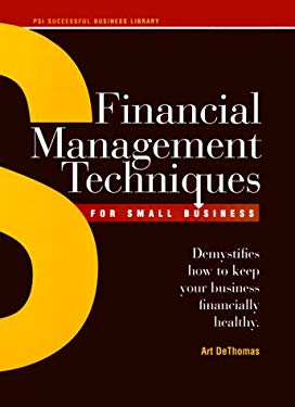 Financial Management Techniques for Small Business: Demystifies How to Keep Your Business Financially Healthy 9781555711245
