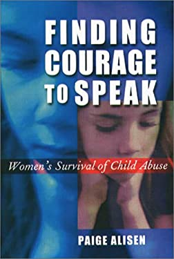 Finding Courage to Speak: Women's Survival of Child Abuse 9781555535803