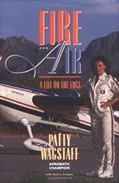Fire and Air: A Life on the Edge 6881702