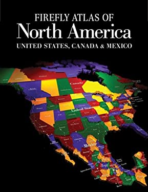 Firefly Atlas of North America: United States, Canada & Mexico 9781554072071