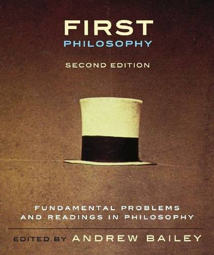 First Philosophy, Second Edition: Fundamental Problems and Readings in Philosophy 9781551119717