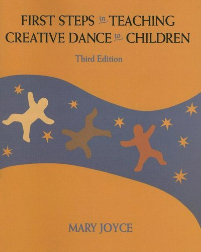 First Steps in Teaching Creative Dance to Children 9781559341622