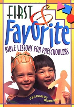 First and Favorite Bible Lessons for Preschoolers 9781559456142