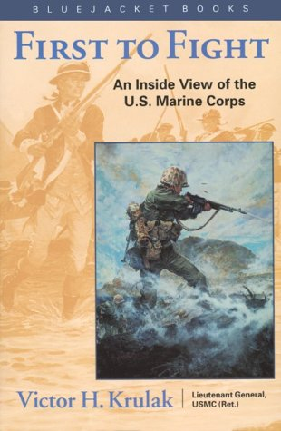 First to Fight: An Inside View of the U.S. Marine Corps 9781557504647