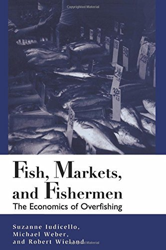 Fish, Markets, and Fishermen: The Economics of Overfishing 9781559636438