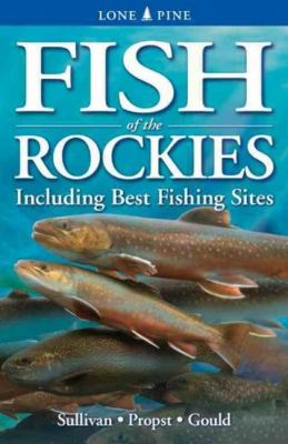 Fish of the Rockies: Including Best Fishing Sites 9781551053967