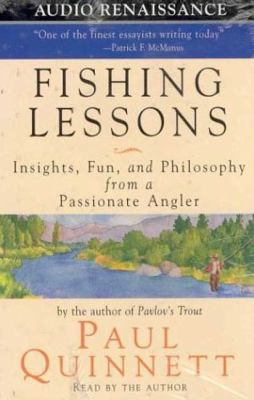 Fishing Lessons: Insights, Fun, and Philosophy from a Passionate Angler 9781559275293