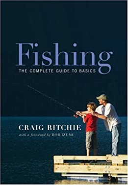 Fishing: The Complete Guide to Basics 9781552635230