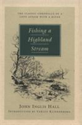 Fishing a Highland Stream 9781558212879