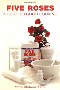Five Roses Guide to Good Cooking 9781552854587