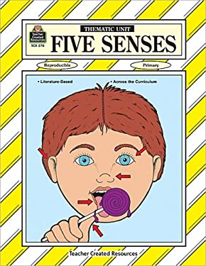 Five Senses Thematic Unit 9781557342706