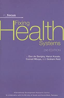 Fixing Health Systems [With CDROM] 9781552504093