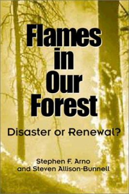 Flames in Our Forest: Disaster or Renewal? 9781559638821