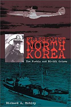 Flash Point North Korea: The Pueblo and EC-121 Crisis 9781557504036