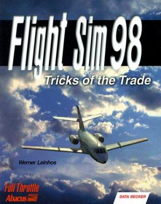 Flight Sim 98: Tricks of the Trade 9781557553461