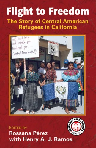 Flight to Freedom: The Story of Central American Refugees in California 9781558853294