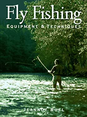 Fly Fishing: Equipment and Techniques 9781552091005