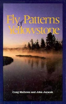 Fly Patterns of Yellowstone 9781558210301