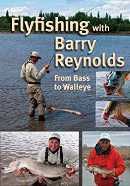 Flyfishing with Barry Reynolds: From Bass to Walleye 9781555663995