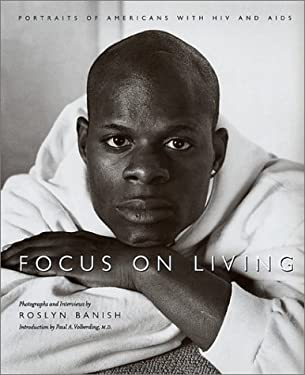 Focus on Living: Portraits of Americans with HIV and AIDS 9781558493940