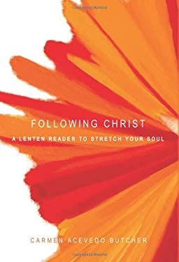 Following Christ: A Lenten Reader to Stretch Your Soul 9781557255402