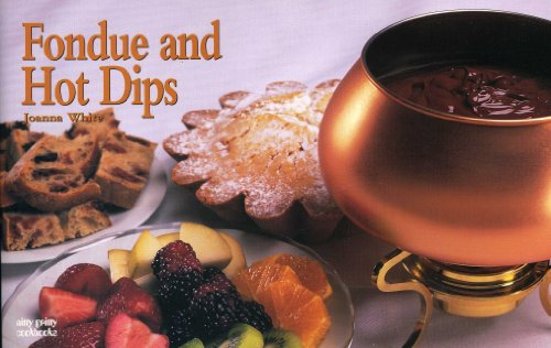 Fondue and Hot Dips 9781558672543