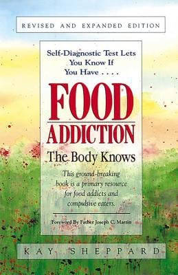 Food Addiction: The Body Knows: Revised & Expanded Edition by Kay Sheppard 9781558742765