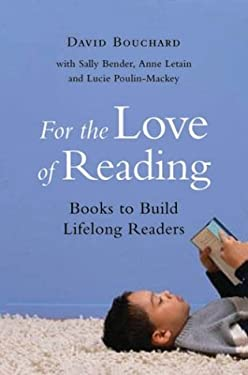 For the Love of Reading: Books to Build Lifelong Readers 9781551432816