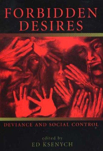 Forbidden Desires: Deviance and Social Control 9781551302119