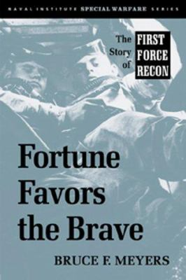 Fortune Favors the Brave: The Story of First Force Recon 9781557505484