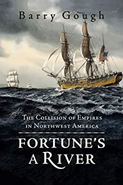Fortune's a River: The Collision of Empires in Northwest America 9781550174595