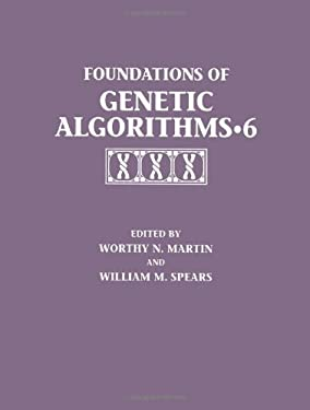 Foundations of Genetic Algorithms 2001 (Foga 6) 9781558607347