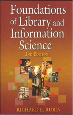 Foundations of Lib. & Info. 2nd Ed 9781555705183