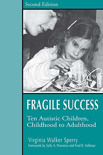 Fragile Success: Ten Austistic Children, Childhood to Adulthood 9781557664587