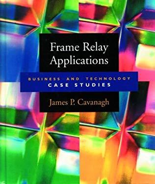 Frame Relay Applications by James P. Cavanagh, Jim Cavanagh ...